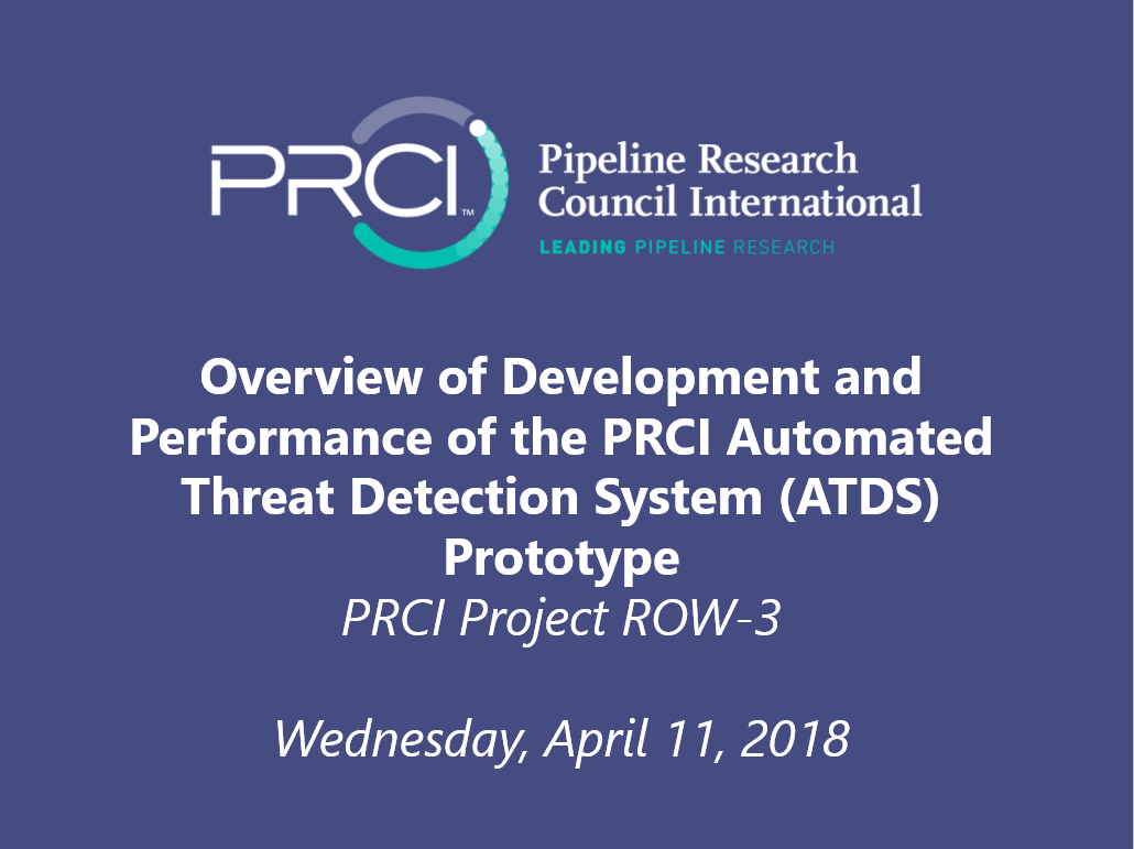 WEBINAR: Overview of Development and Performance of the PRCI Automated Threat Detection System (ATDS) Prototype (ROW-3)