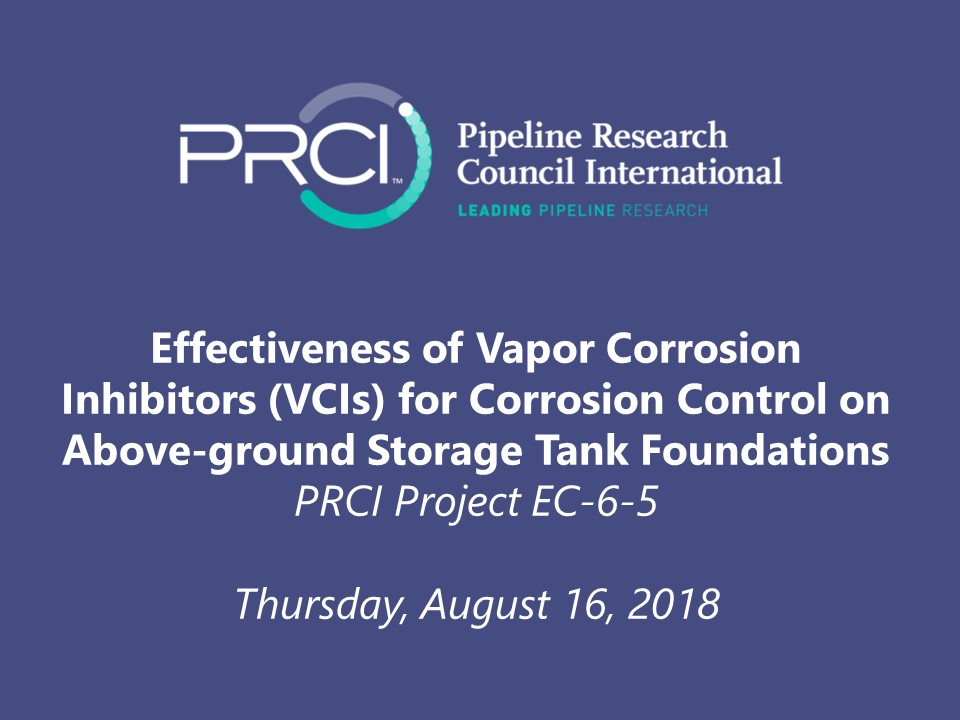 WEBINAR (RECORDING): Effectiveness of Vapor Corrosion Inhibitors (VCIs) for Corrosion Control on Above-ground Storage Tank Foundations