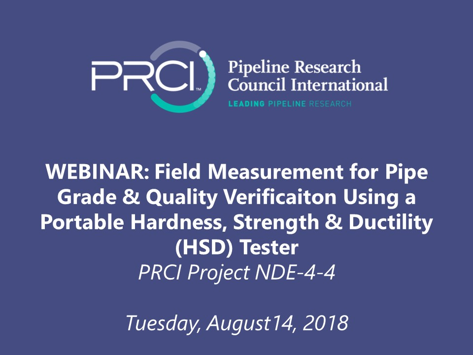 WEBINAR (RECORDING): Field Measurement for Pipe Grade and Quality Verification Using a Portable Hardness, Strength and Ductility (HSD) Tester