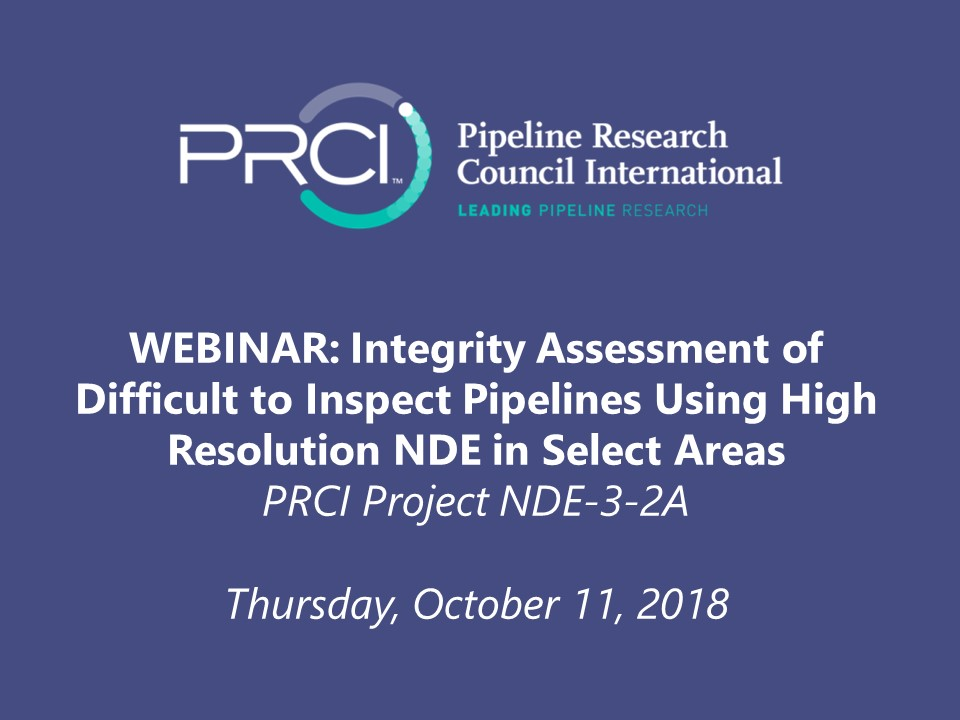 WEBINAR (RECORDING): Integrity Assessment of Difficult to Inspect Pipelines Using High Resolution NDE in Select Areas
