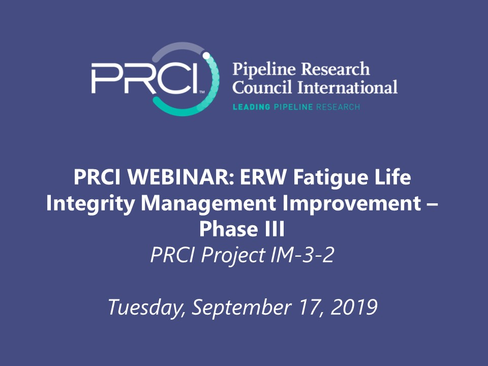 PRCI WEBINAR: ERW Fatigue Life Integrity Management Improvement - Phase III