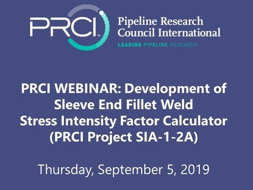 PRCI WEBINAR (RECORDING): Development of Sleeve End Fillet Weld Stress Intensity Factor Calculator