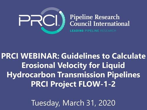 PRCI WEBINAR (RECORDING): Guidelines to Calculate Erosional Velocity for Liquid Hydrocarbon Transmission Pipelines