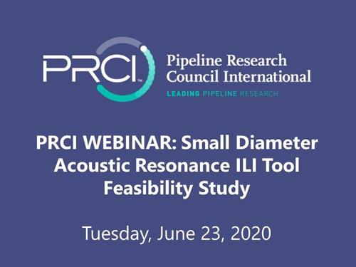 PRCI WEBINAR (RECORDING): Small Diameter Acoustic Resonance ILI Tool Feasibility Study