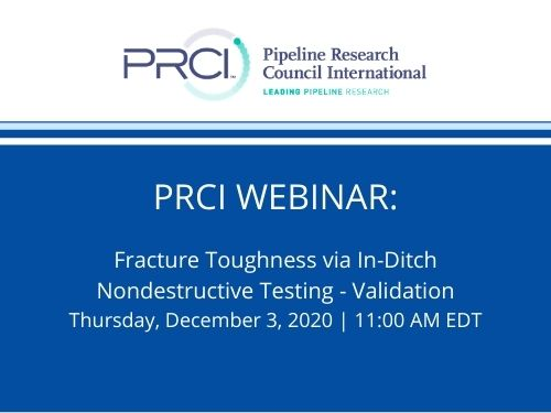 PRCI WEBINAR (RECORDING): Fracture Toughness via In-Ditch Nondestructive Testing – Validation