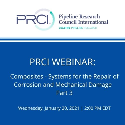 PRCI WEBINAR (RECORDING):  Composites - Systems for the Repair of Corrosion and Mechanical Damage Part 3