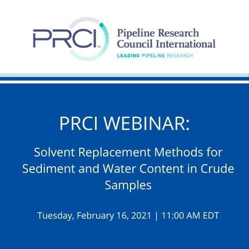 PRCI WEBINAR (RECORDING) Solvent Replacement Methods for Sediment and Water Content in Crude Samples