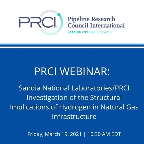 PRCI WEBINAR:  Sandia National Laboratories/PRCI - Investigation of the Structural Implications of Hydrogen in Natural Gas Infrastructure