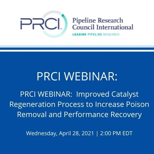 PRCI WEBINAR:   Improved Catalyst Regeneration Process to Increase Poison Removal and Performance Recovery